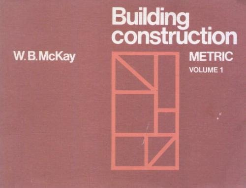 Book Review- Building Construction Metric by W.B. McKay