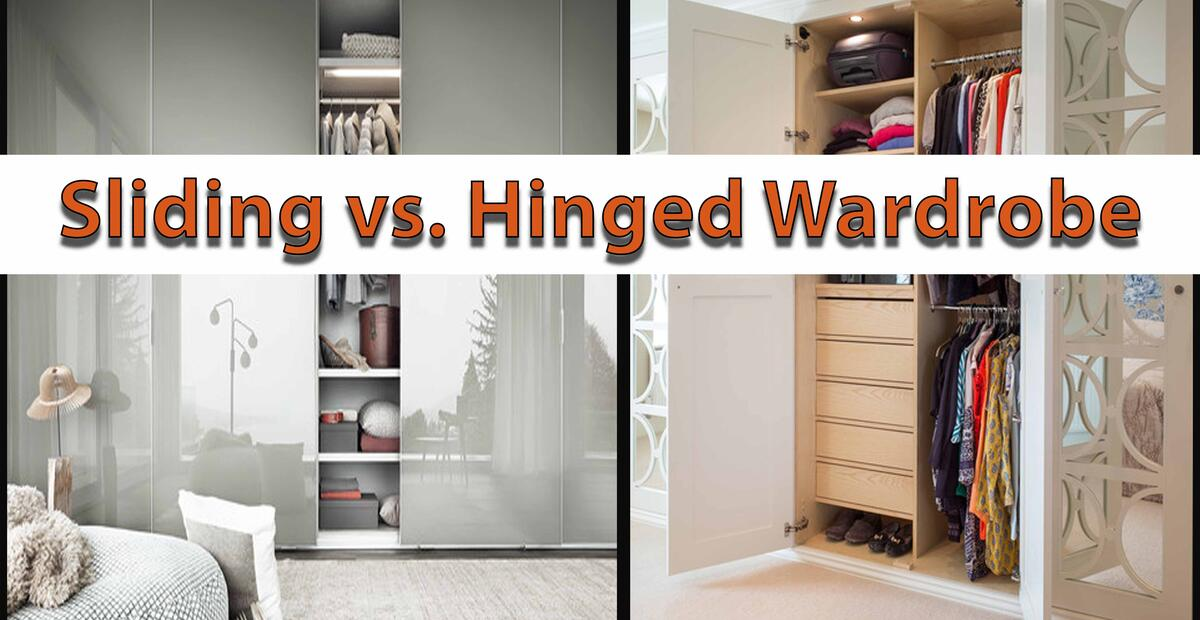 Sliding Wardrobe Vs Hinged Wardrobe Which Is Perfect For Your Home Plan N Design